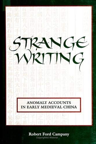 9780791426593: Strange Writing: Anomaly Accounts in Early Medieval China (SUNY series in Chinese Philosophy and Culture)