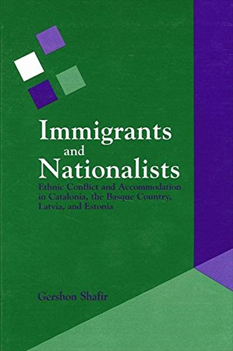 9780791426739: Immigrants and Nationalists: Ethnic Conflict and Accommodation in Catalonia, the Basque Country, Latvia, and Estonia