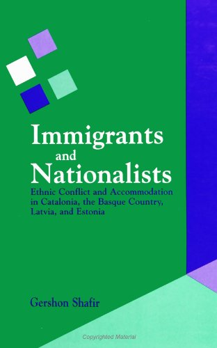 9780791426746: Immigrants and Nationalists: Ethnic Conflict and Accommodation in Catalonia, the Basque Country, Latvia, and Estonia