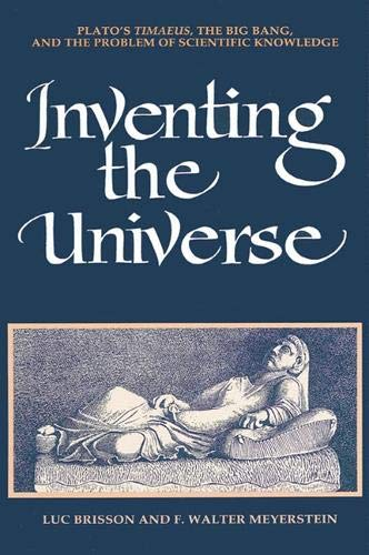 9780791426913: Inventing the Universe: Plato's Timaeus, the Big Bang, and the Problem of Scientific Knowledge (Suny Series in Ancient Greek Philosophy)
