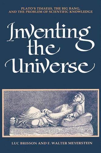 9780791426913: Inventing the Universe: Plato's Timaeus, the Big Bang, and the Problem of Scientific Knowledge: Plato's