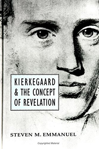 Kierkegaard and the Concept of Revelation: Emmanuel, Steven M.