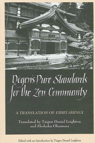 Dogen's Pure Standards for the Zen Community: Leighton, Taigen Daniel, and Shohaku Okumura, ...