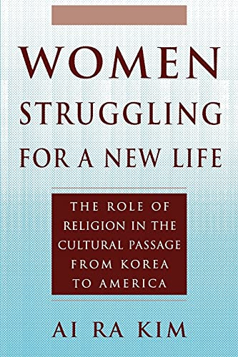 Women Struggling for a New Life. The Role of Religion in the Cultural Passage from Korea to America...