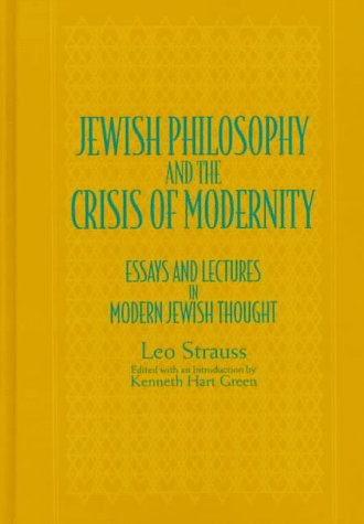 9780791427736: Jewish Philosophy and the Crisis of Modernity: Essays and Lectures in Modern Jewish Thought