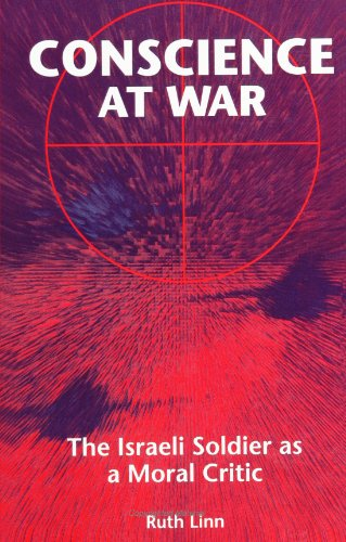9780791427781: Conscience at War: The Israeli Soldier as a Moral Critic: Israeli Soldier as Moral Critic (SUNY Series in Israeli Studies)