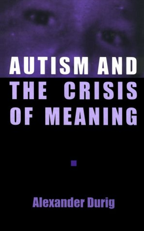 9780791428139: Autism and the Crisis of Meaning