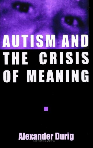 9780791428146: Autism and the Crisis of Meaning