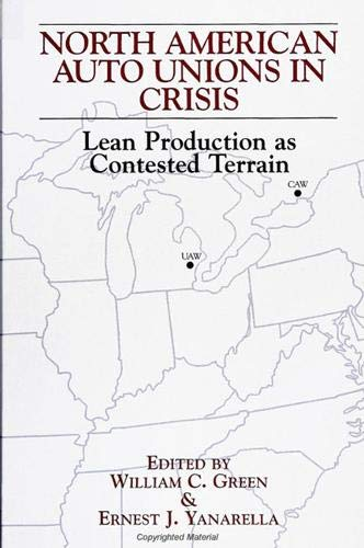 9780791428238: North American Auto Unions in Crisis: Lean Production as Contested Terrain (SUNY series in the Sociology of Work and Organizations)