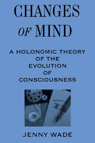 9780791428504: Changes of Mind: A Holonomic Theory of the Evolution of Consciousness (SUNY Series in the Philosophy of Psychology)