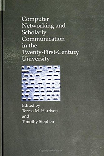 9780791428535: Computer Networking and Scholarly Communication in Twenty-First-Century University (Suny Series in Computer-Mediated Communication)