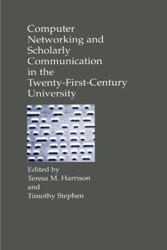9780791428542: Computer Networking and Scholarly Communication in Twenty-First-Century University (Suny Series in Computer-Mediated Communication) (Suny Series, Computer-Mediated Communication)