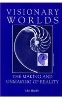 9780791428610: Visionary Worlds: The Making and Unmaking of Reality (SUNY series in Western Esoteric Traditions)