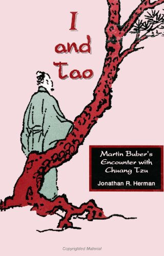 I and Tao: Martin Buber's Encounter With Chuang Tzu: Herman, Jonathan R.