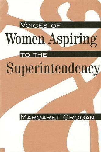 9780791429396: Voices of Women Aspiring to the Superintendency (S U N Y SERIES, EDUCATIONAL LEADERSHIP)