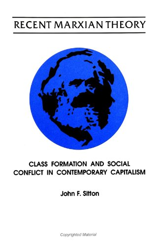Recent Marxian Theory: Class Formation and Social Conflict in Contemporary Capitalism (Suny Series ...