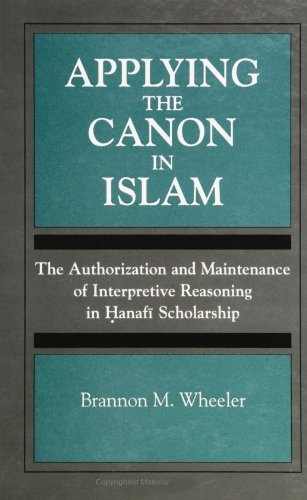 APPLYING THE CANON IN ISLAM The Authorization and Maintenance of Interpretive Reasoning in Hanafi...