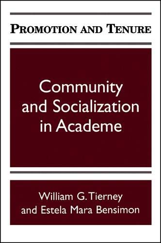 Promotion and Tenure: Community and Socialization in Academe (S U N Y Series, Frontiers in ...