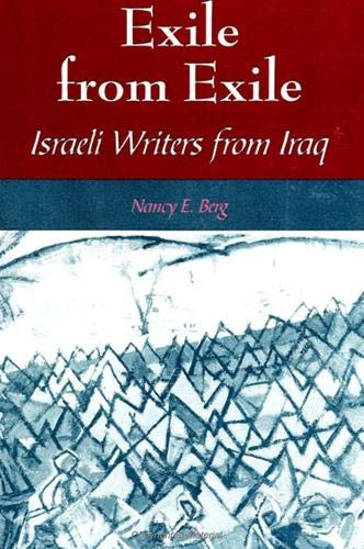 9780791429792: Exile from Exile: Israeli Writers from Iraq (SUNY series in Israeli Studies)