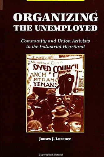 Organizing the Unemployed: Community and Union Activists: Lorence, James J.