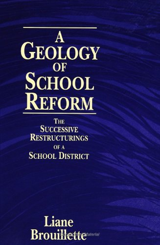 A Geology of School Reform: The Successive Restructurings of a School District (Suny Series, ...