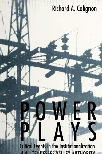 9780791430118: Power Plays: Critical Events in the Institutionalization of the Tennessee Valley Authority (S U N Y Series in the Sociology of Work and Organizations)