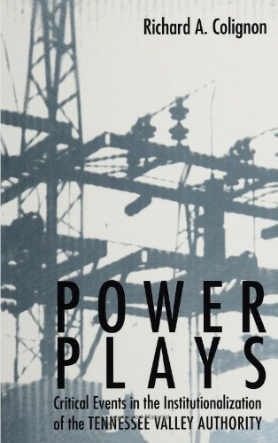 9780791430125: Power Plays: Critical Events in the Institutionalization of the Tennessee Valley Authority (S U N Y Series in the Sociology of Work and Organizations) (Suny Series, Sociology of Work)