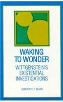 9780791430293: Waking to Wonder: Wittgenstein's Existential Investigations (Suny Series in Philosophy)