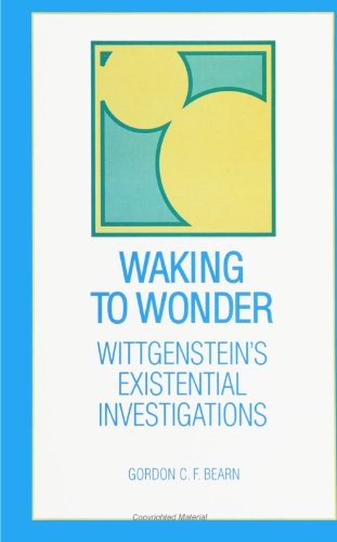 9780791430309: Waking to Wonder: Wittgenstein's Existential Investigations (SUNY Series in Philosophy)