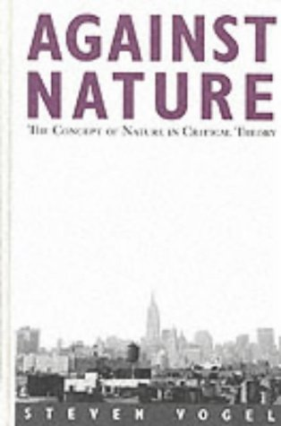 9780791430453: Against Nature: The Concept of Nature in Critical Theory
