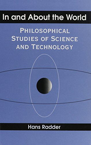 9780791430491: In and About the World: Philosophical Studies of Science and Technology (SUNY Series in Science, Technology, and Society)