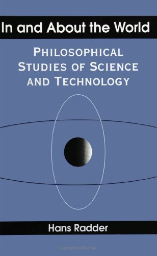 9780791430507: In and about the World: Philosophical Studies of Science and Technology (SUNY Series in Science, Technology, and Society)