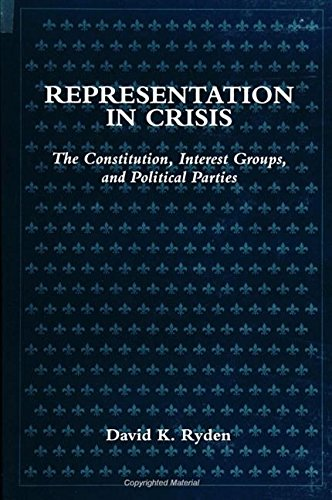 9780791430576: Representation in Crisis: The Constitution, Interest Groups, and Political Parties (Suny Series in Political Party Development)