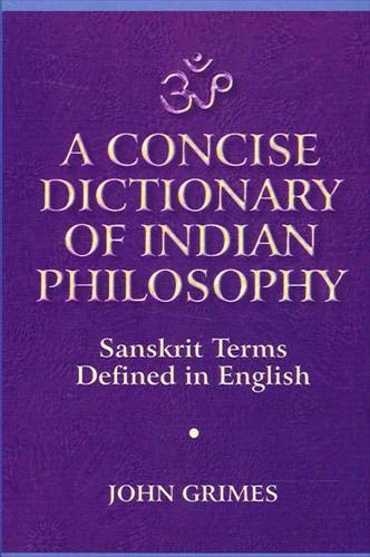 A Concise Dictionary of Indian Philosophy Sanskrit Terms Defined in English