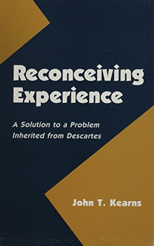 Reconceiving experience a solution to a problem inherited from Descartes.: Kearns, John T.