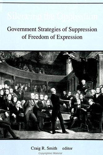 Silencing the opposition. Government strategies of suppression of freedom of expression.: Smith, ...