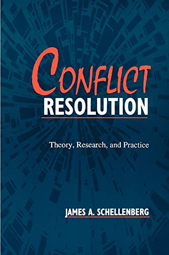 Conflict resolution : theory , research , and practice.: Schellenberg, James A.