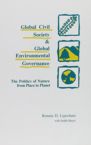 9780791431177: Global Civil Society and Global Environmental Governance: The Politics of Nature from Place to Planet (Suny Series in International Environmental Policy and Theory)