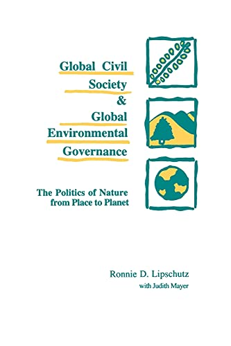 9780791431184: Global Civil Society & Global Environmental Governance: The Politics of Nature from Place to Planet (Suny Series in International Environmental Policy ... Environmental Policy and Theory)