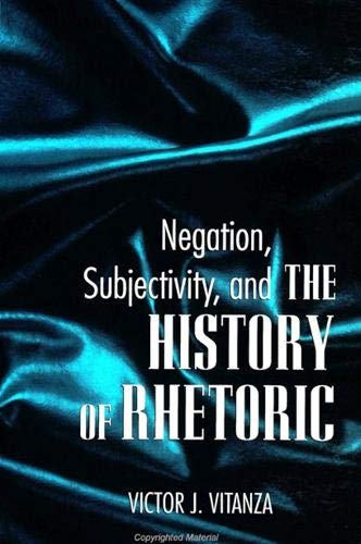 9780791431238: Negation, Subjectivity, and the History of Rhetoric