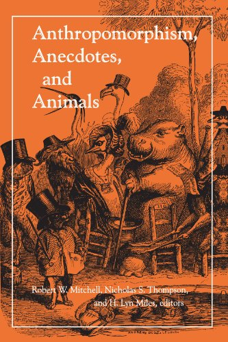 Anthropomorphism, Anecdotes, and Animals.: MITCHELL, Robert W., et al (editors).