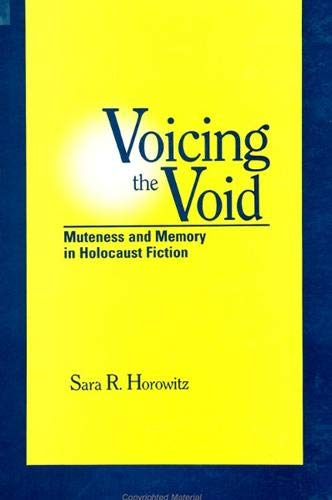 9780791431306: Voicing the Void: Muteness and Memory in Holocaust Fiction (SUNY Series in Modern Jewish Literature and Culture) (Suny Series in Modern Jewish Literature & Culture)