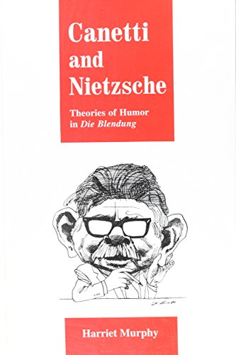 9780791431337: Canetti and Nietzsche: Theories of Humor in Die Blendung