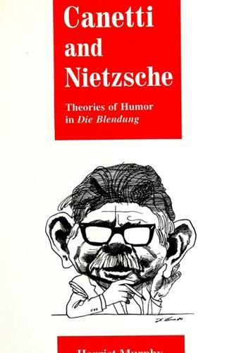 9780791431344: Canetti and Nietzsche: Theories of Humor in Die Blendung