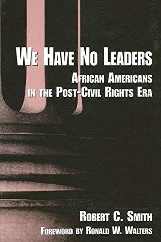 We Have No Leaders: African-Americans in the Post-Civil Rights Era (S U N Y Series in Afro-American...