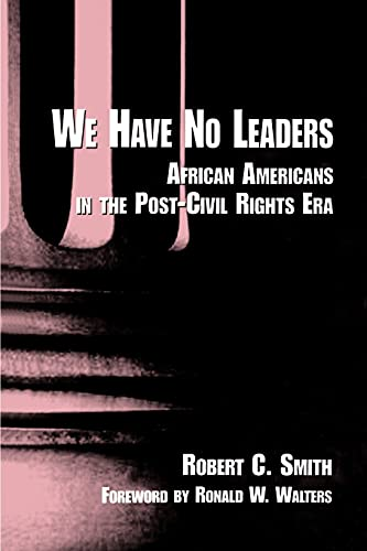 9780791431368: We Have No Leaders: African Americans in the Post-Civil Rights Era (Suny Series in Afro-American Studies)
