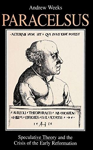 9780791431481: Paracelsus: Speculative Theory & the Crisis of the Early Refor (Suny Series in Western Esoteric Traditions)