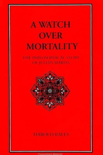 9780791431535: A Watch over Mortality: The Philosophical Story of Julian Marias (Suny Series in Latin American and Iberian Thought and Culture)
