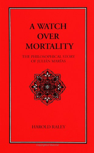 9780791431542: A Watch over Mortality: The Philosophical Story of Julian Marias (Suny Series in Latin American and Iberian Thought and Culture) (Suny Series, Latin American & Iberian Thought & Culture)