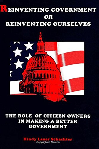 Reinventing Government or Reinventing Ourselves: The Role: Hindy Lauer Schachter